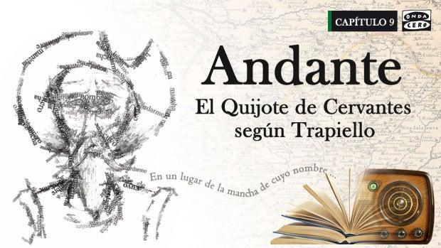 Capítulo IX: Andante, El Quijote de Cervantes según Trapiello