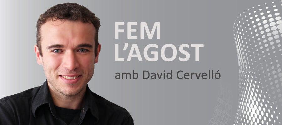 fem l'agost amb David Cervello