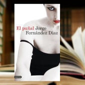 """""""El puñal"""" de Jorge Fernández Díaz"""