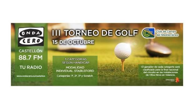 III TORNEO DE GOLF ONDA CERO CASTELLÓN - CLUB DE CAMPO DEL MEDITERRANEO