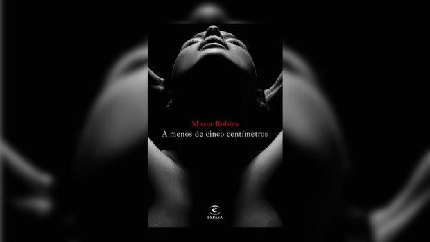 Marta Robles se adentra en la novela negra, con 'A menos de cinco centímetros'