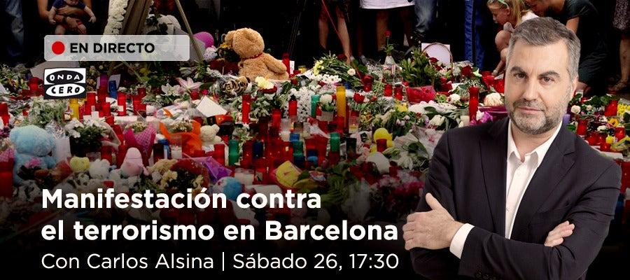Especial de Carlos Alsina desde la manifestación contra el terrorismo en Barcelona