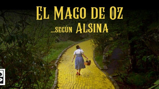El mago de Oz según Alsina