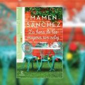 'La hora de las mujeres sin rejoj', de Mamen Sánchez