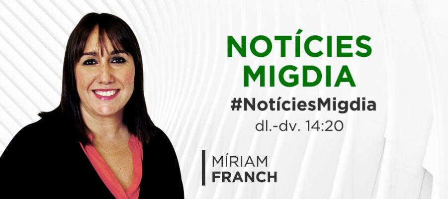 Notícies Migdia amb Miriam Franch