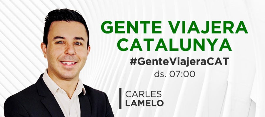 Gente Viajera Catalunya amb Carles Lamelo