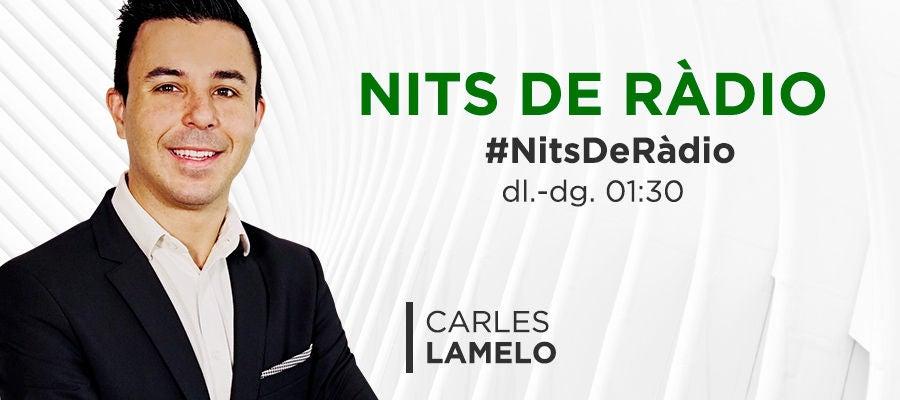 Nits de Ràdio amb Carles Lamelo