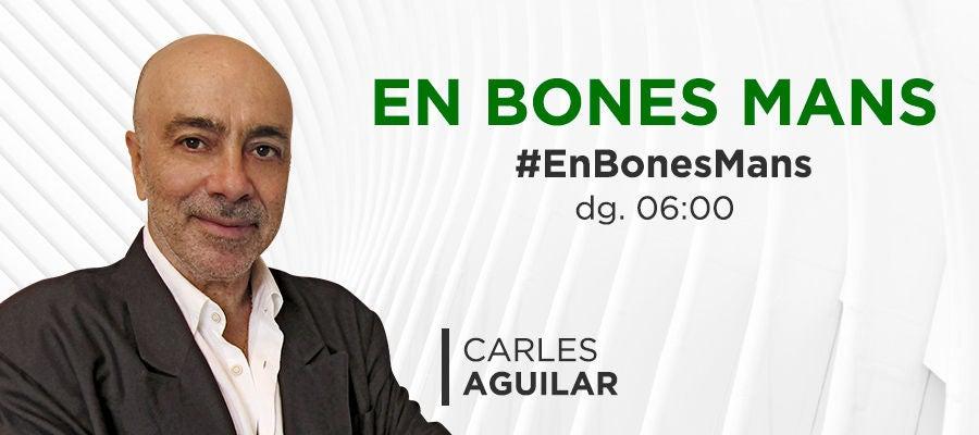 En Bones Mans amb Carles Aguilar