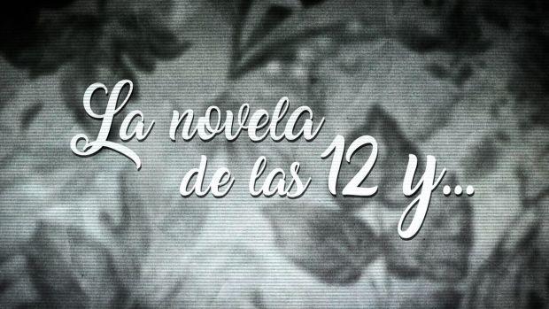 La novela de las 12y...