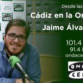 Cádiz en la Onda con Jaime Álvarez