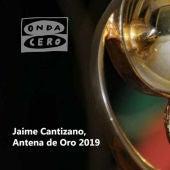 Jaime Cantizano, Antena de Oro 2019
