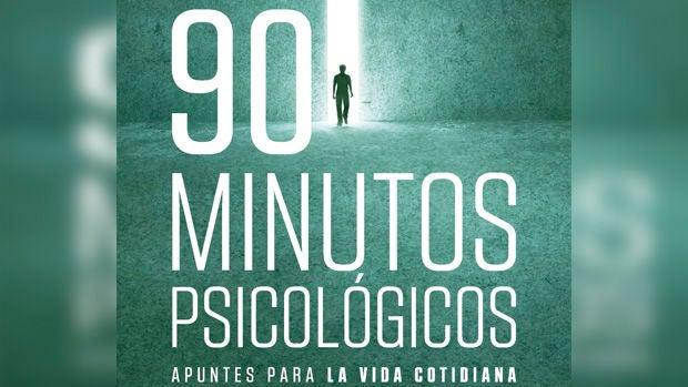 """""""90 minutos psicológicos"""", las microlecturas de Javier Urra que te ayudarán a comprender lo elemental de la vida"""