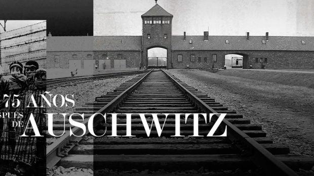 Especial 75 años después de Auschwitch