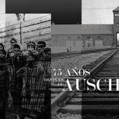 75 años después de Auschwitz