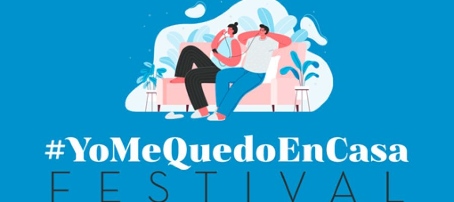 Cartel #YoMeQuedoEnCasa Festival, para promover la cuarentena