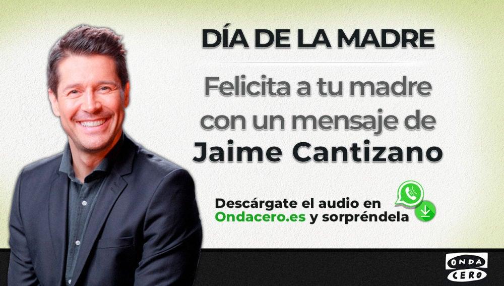 Felicita a tu madre con un mensaje de Jaime Cantizano