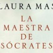 """Parlem amb Laura Mas autora de """"La Maestra de Sócrates"""""""