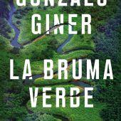 Gonzalo Giner - La bruma verde