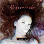 """""""Musicando"""" el disco de la alcazareña Laura Liz ya está en todas las plataformas"""