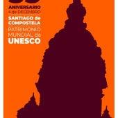 Santiago de Compostela: 12 siglos de historia, 35 años como Patrimonio de la Humanidad