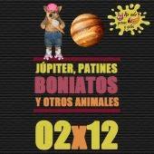 No Solo Perros y Gatos T02P12 | Júpiter, patines, boniatos y otros animales