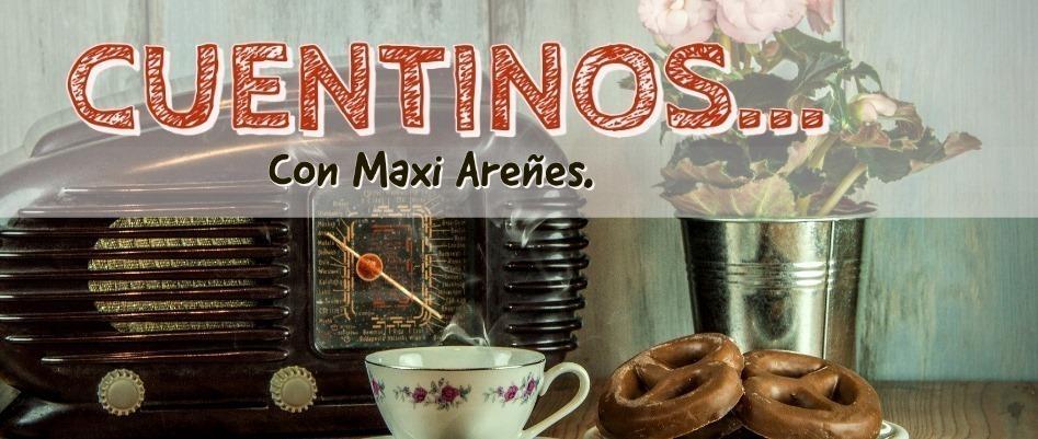Cuentinos con Maxi Areñes