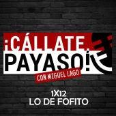 ¡Cállate Payaso! 1x12: Lo de Fofito