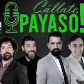 VÍDEO del podcast ¡Cállate, payaso! 1x16