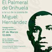 Con el título 'El Palmeral de Orihuela a la luz de la poesía de Miguel Hernández', a las 12:00h del mediodía en el entorno del Centro de Interpretación del Palmeral, se inaugurará la exposición