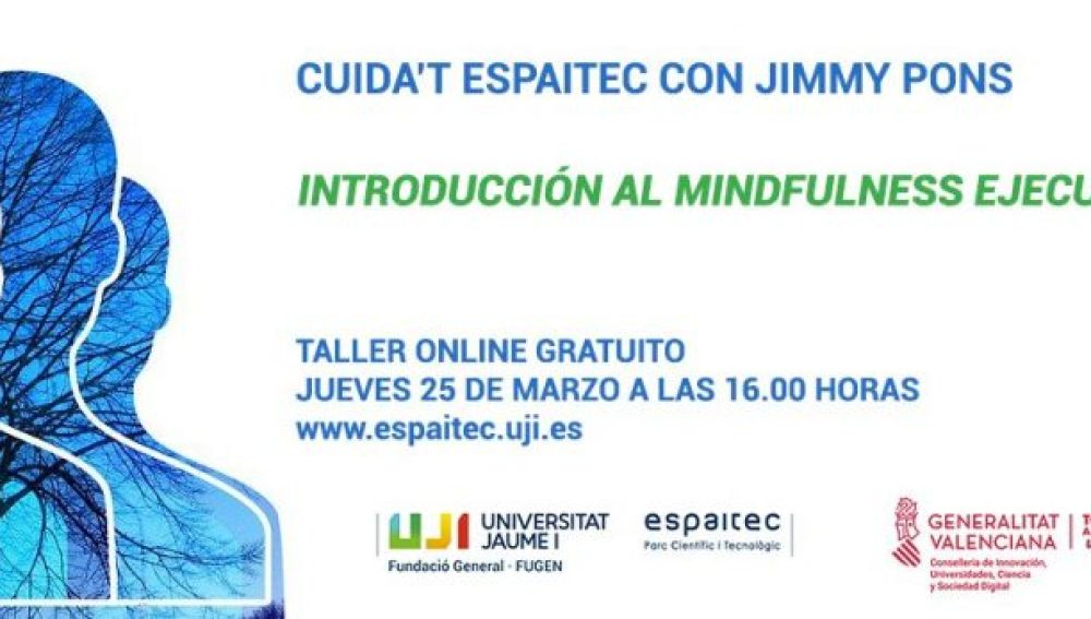 Cuida't Espaitec continúa su ciclo con un taller online dedicado al mindfulness ejecutivo