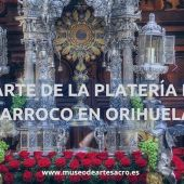La muestra recoge piezas únicas del tesoro artístico de la Catedral de Orihuela y de las parroquias de la ciudad