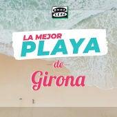 La mejor playa de Girona
