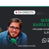 Más de Uno Bahía de Cádiz con Jaime Álvarez y Carmen Paúl