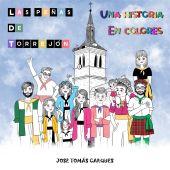 """Portada del libro """"Las Peñas de Torrejón, una historia en colores"""", de José Tomás Carques"""