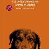 """Portada del libro """"Los delitos de maltrato animal en España"""" de Eduardo Olmedo"""