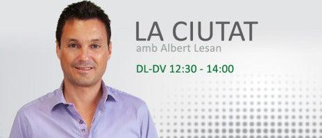 La Ciutat, amb Albert Lesan