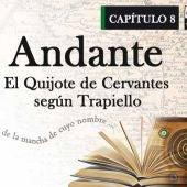 Andante, El Quijote según Trapiello, Capítulo 8