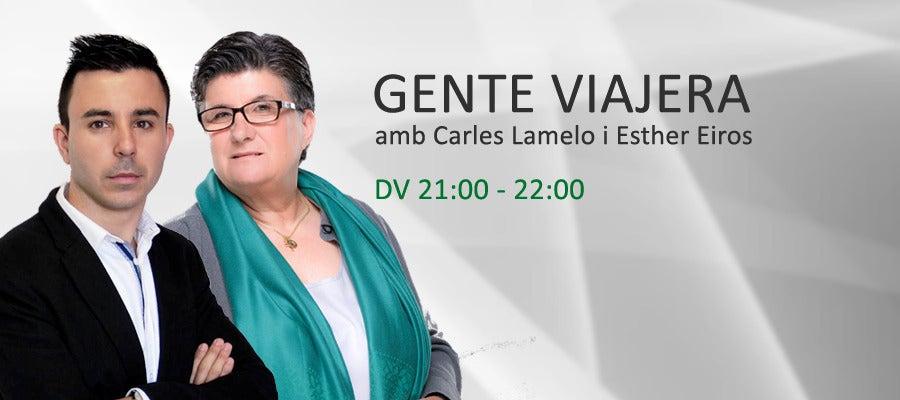 Gente Viajera Catalunya, amb Carles Lamelo i Esther Eiros