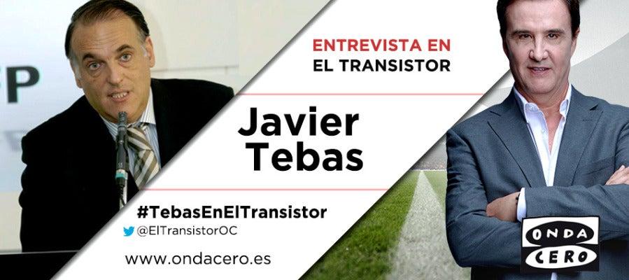 Javier Tebas en El Transistor de Onda Cero