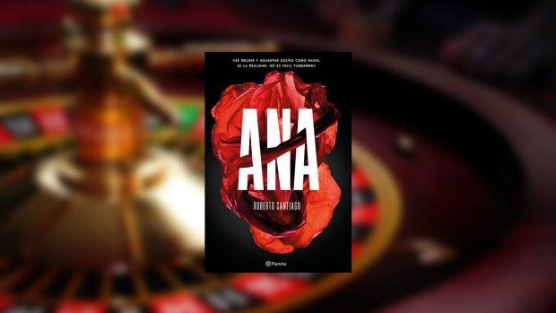 'Ana', un apasionante thriller sobre el mundo del juego que no te dejará indiferente