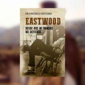 'Eastwood, desde que mi nombre me defiende', de Francisco Reyero