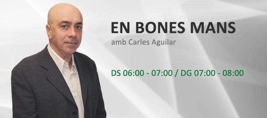 En Bones Mans, amb Carles Aguilar