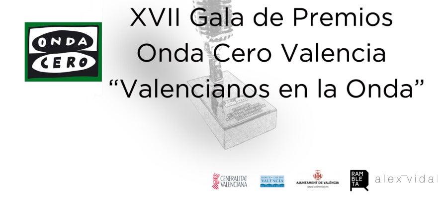 """XVII Gala de Premios Onda Cero Valencia """"Valencianos en la Onda"""""""