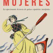 'El valor es cosa de mujeres', el libro de Silvia Casasola y Juan Antonio Cebrián