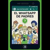 """Libro """"El whatsapp de padres"""", de Juan de Gorostidi"""