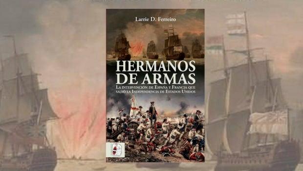 Guillermo Fesser: ¿Qué pintaban los navíos españoles y franceses en la guerra de Independencia de Estados Unidos?