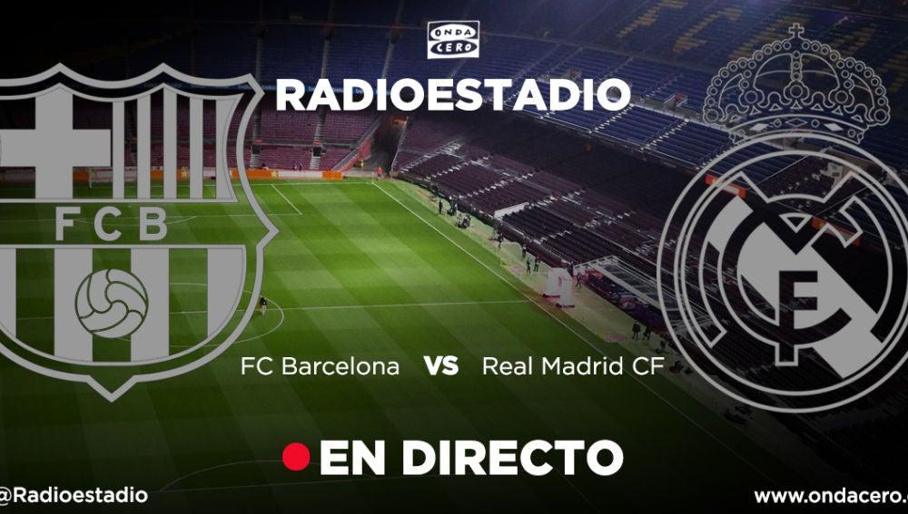 El Clásico entre Barcelona y Real Madrid, en Radioestadio.