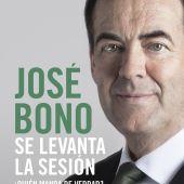 Portada del libro de José Bono: 'Se levanta la sesión, ¿quién manda de verdad?