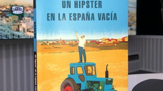Daniel Gascón Nos Presenta Su Nuevo Libro Un Hipster En La España Vacía Onda Cero Radio