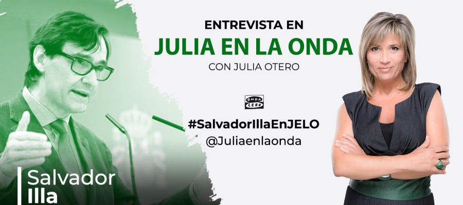 Julia Otero entrevistará al ministro de Sanidad, Salvador Illa, mañana, 1 de septiembre, a partir de las 17.30h.